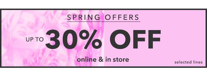 Spring Offers Up To 30% Off