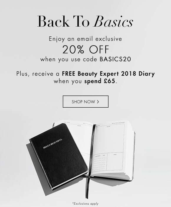 Back To Basics | Enjoy an email exclusive 20% Off when you use code BASIC20. Plus, receive a FREE Beauty Expert 2018 Diary when you spend £65.  SHOP NOW   *Exclusions Apply