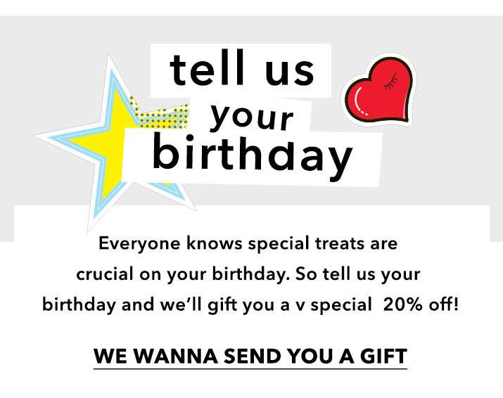 Tell Us Your Birthday - We Wanna Send You A Gift