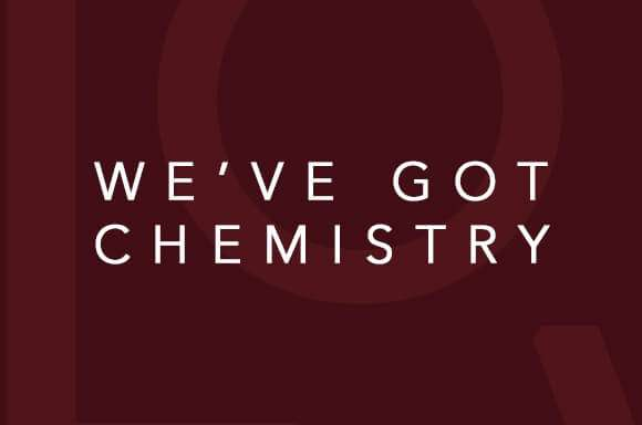 We've Got Chemistry