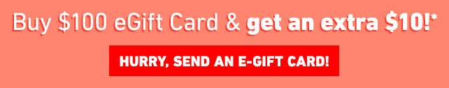 Buy $100 eGift Card & get an extra $10! ~ Code: Extra10