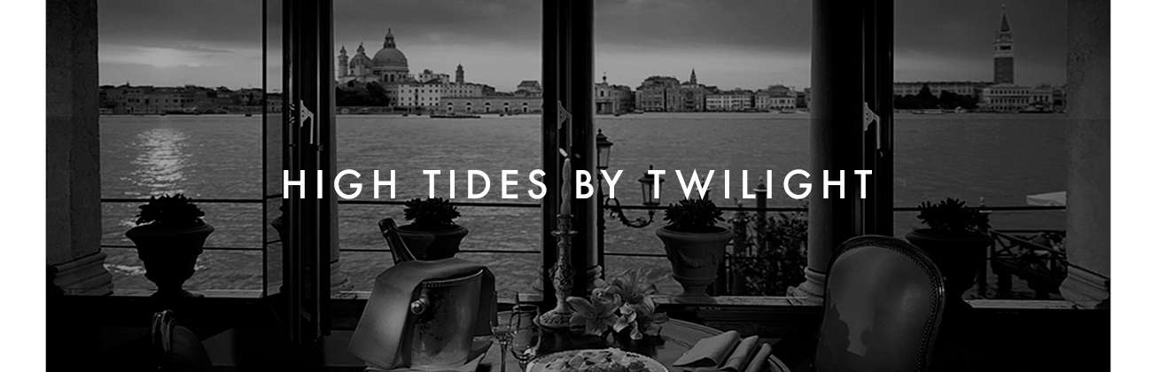HIGH TIDES BY TWILIGHT