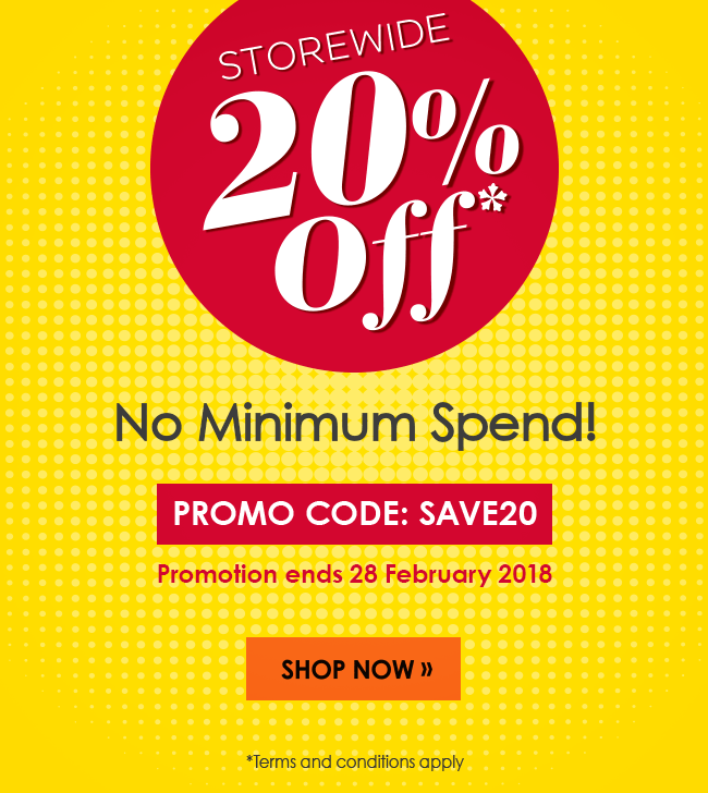 Storewide 20% off with no minimum spend! Use promo code: SAVE20