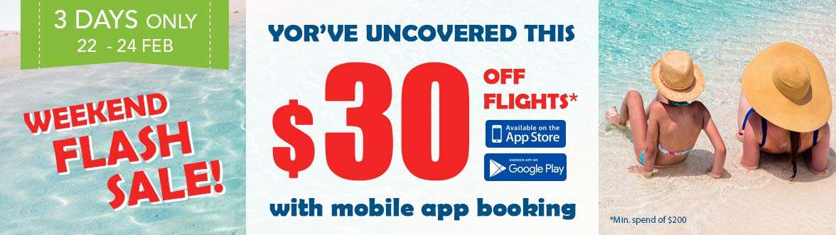 Enjoy $30 OFF your flight with minimum spend of $300