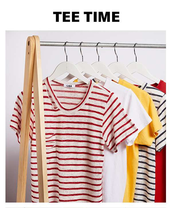 From classic stripes to fun graphics, the latest LNA T-shirts are totally stock-up worthy.