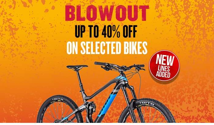 BlOWOUT Up to 40% off selected Bikes New Lines Added