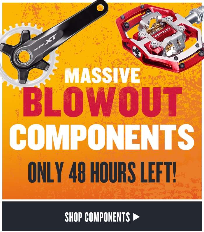 Massive Blowout Components - Only 48 Hours Left!