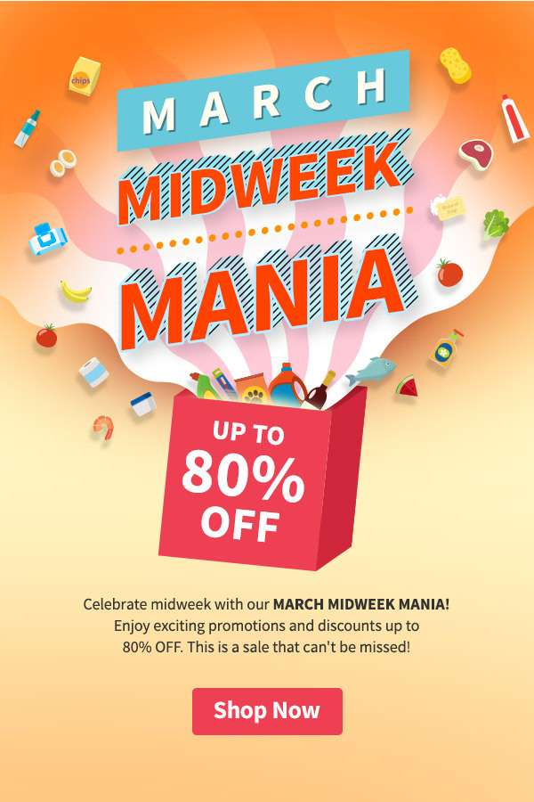 Celebrate midweek with our MARCH MIDWEEK MANIA! Enjoy exciting promotions and discounts as deep as 80% OFF. This is a sale that can't be missed!