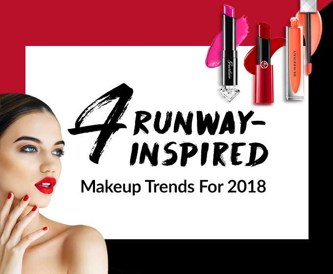 4 Runway-Inspried Makeup Trends For 2018