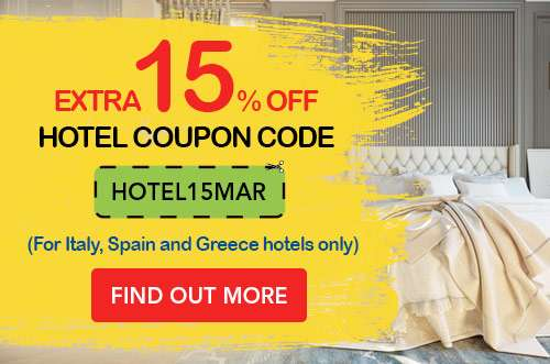 Extra15% OFFCoupon Code:HOTEL15MAR(For Italy, Spain and Greece hotel bookings)