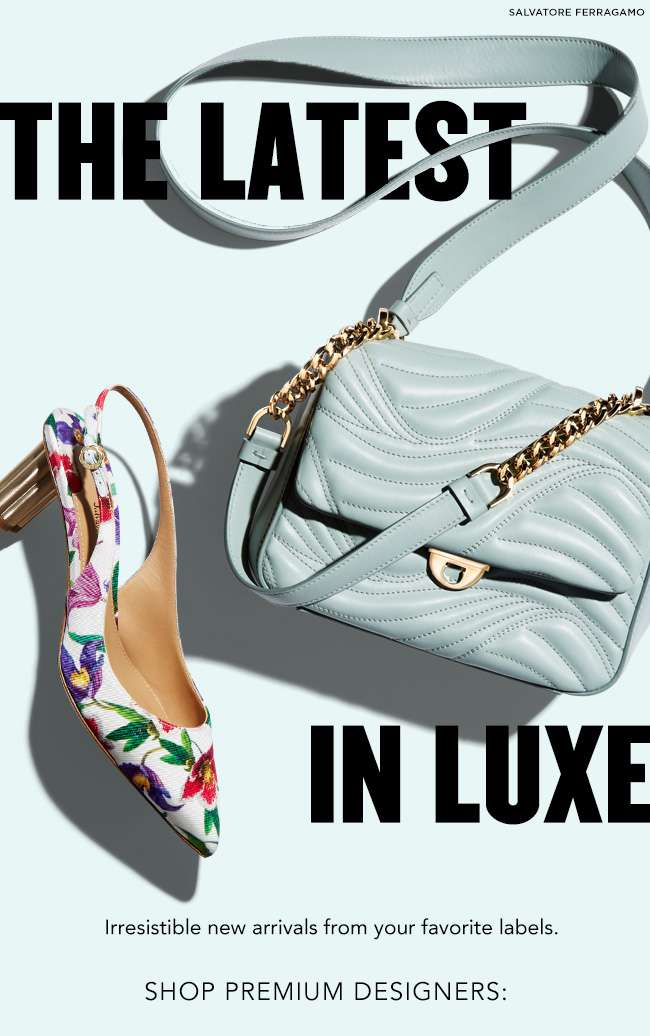 THE LATEST IN LUXE