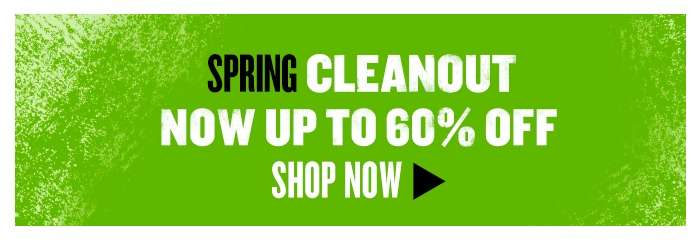 Spring Cleanout, now up to 60% off