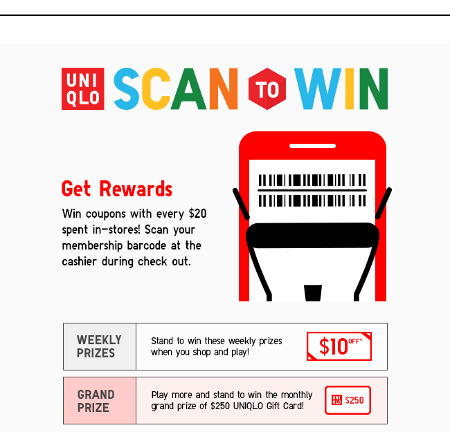Scan To Win! Stand to win coupons with every $20 spent in-stores. Scan your membership barcode at the cashier!