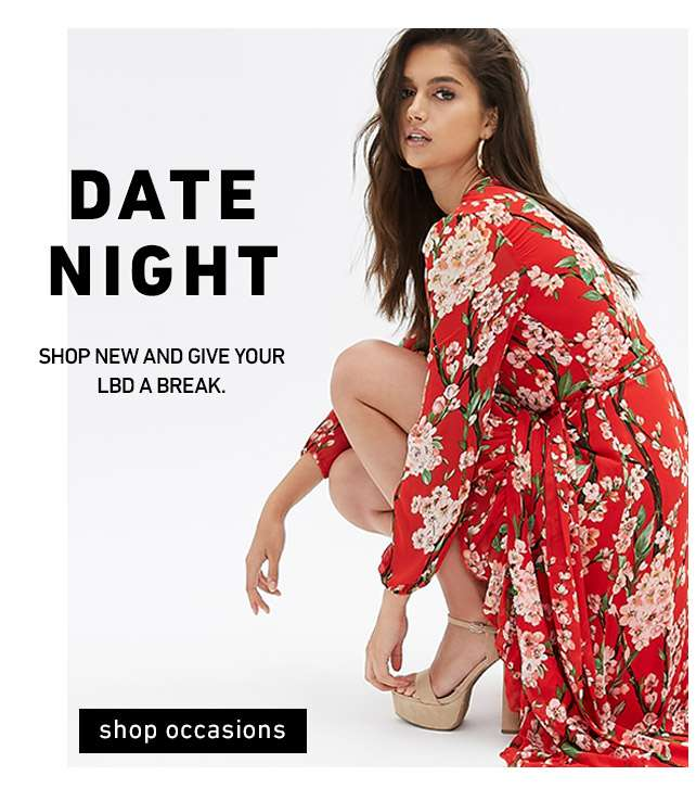 Date Night   Shop new and give your LBD a break