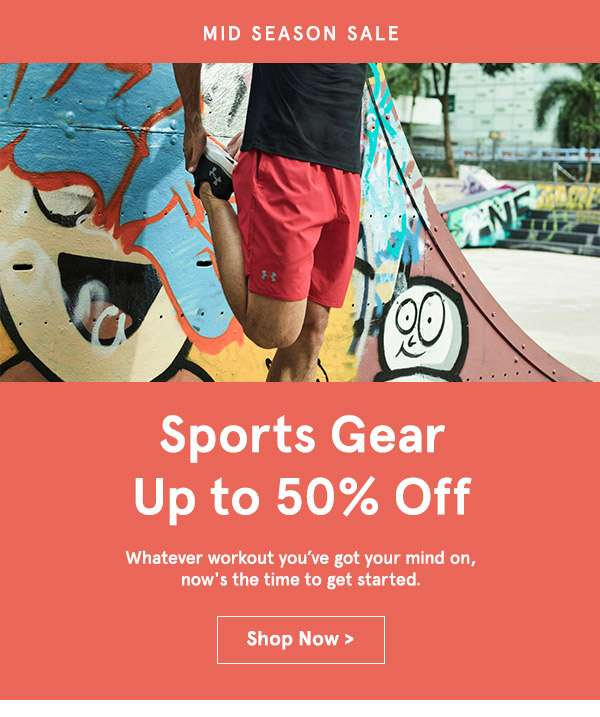 Sports Gear Up to 50% off. Shop Now.