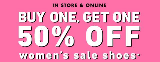 Instore & Online Buy One, Get One 50% OFF women's sale shoes*