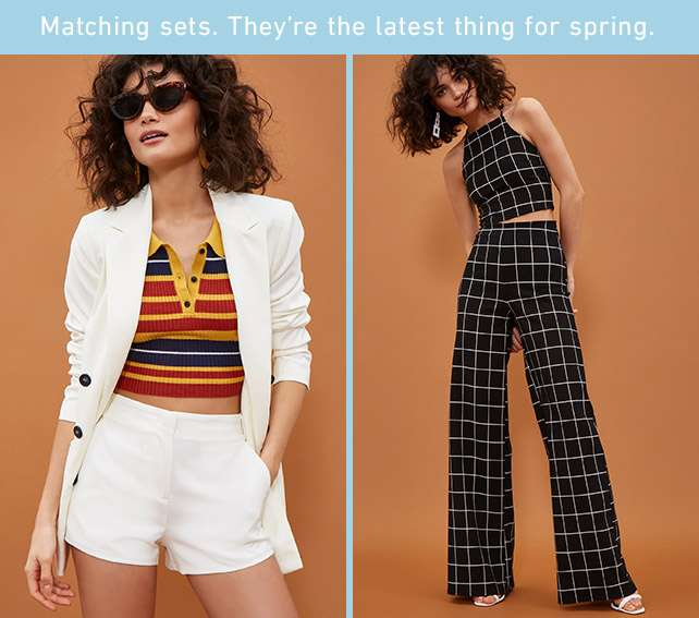 Matching sets. They're the latest thing for spring.