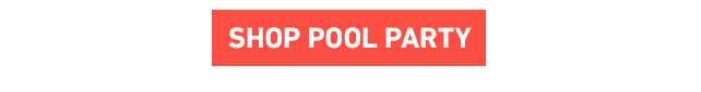 Shop Pool Party