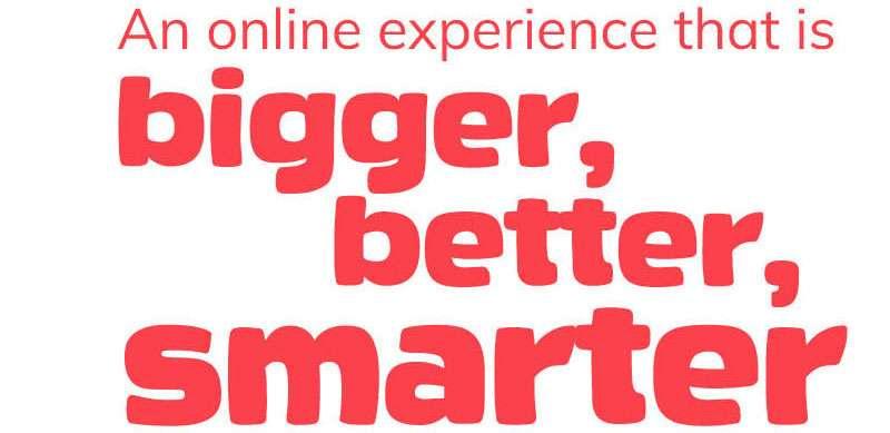 bigger, better, smarter