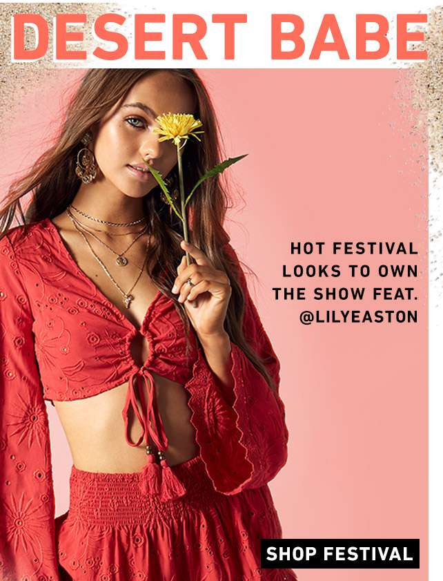 Desert Babe - Hot festival looks to own the show. Feat. @LILYEASTON