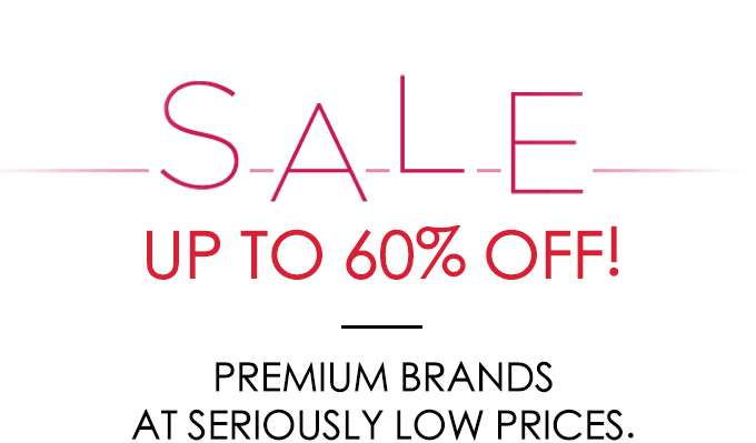 Your Most-Wanted Brands at Seriously Low Prices! Up to 60% Off! Clinique, Elizabeth Arden, Yves Saint Laurent, Clarins, La Prairie & Shiseido.