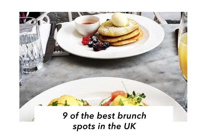 9 Of The Best Brunch Spot In The UK - Bon Appetit, Babe