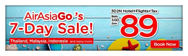AirAsiaGo's 7-Day Sale! |  3D2N Hotel+Flights+Tax from SGD 89/pax