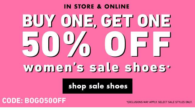 Instore & Online Buy One, Get One 50% OFF women's sale shoes* | use code: BOGO50OFF