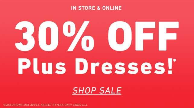 Instore & online 30% Off Plus Dresses!* Shop the Sale
