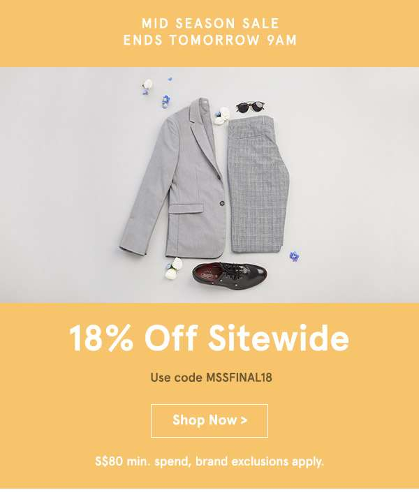 18% off Sitewide. Use Code MSSFINAL18. Shop Now. 80 min spend, brand exclusions apply