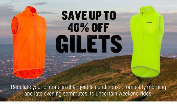 Save up to 40% off Gilets