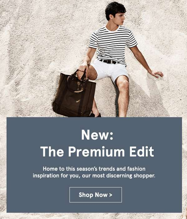 The Premium Edit. Shop now.
