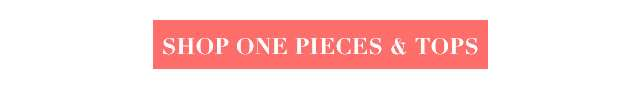 Shop One Pieces & Tops