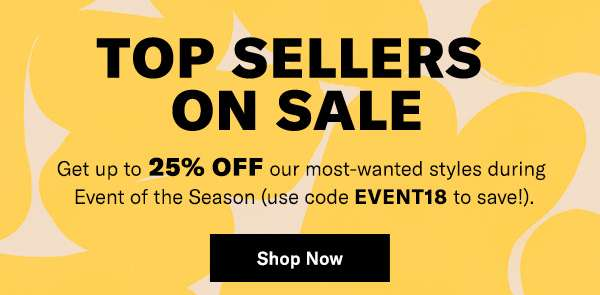 Save up to 25% on top-selling styles during our Buy More, Save More event!