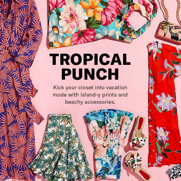 Kick your closet into vacation mode with island-y prints and beachy accessories.