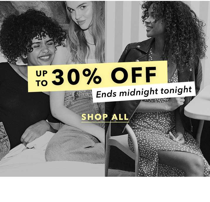 UP TO 30% OFF ENDS MIDNIGHT