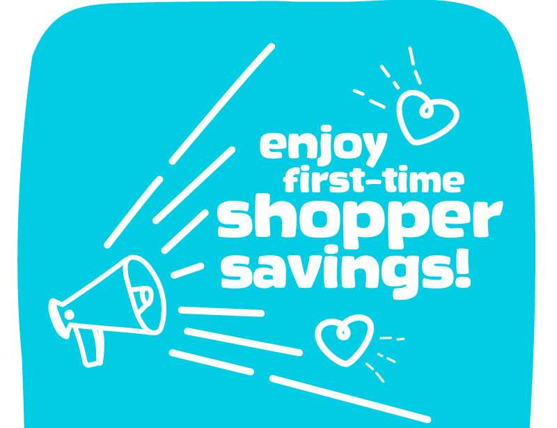 enjoy first-time shopper savings!