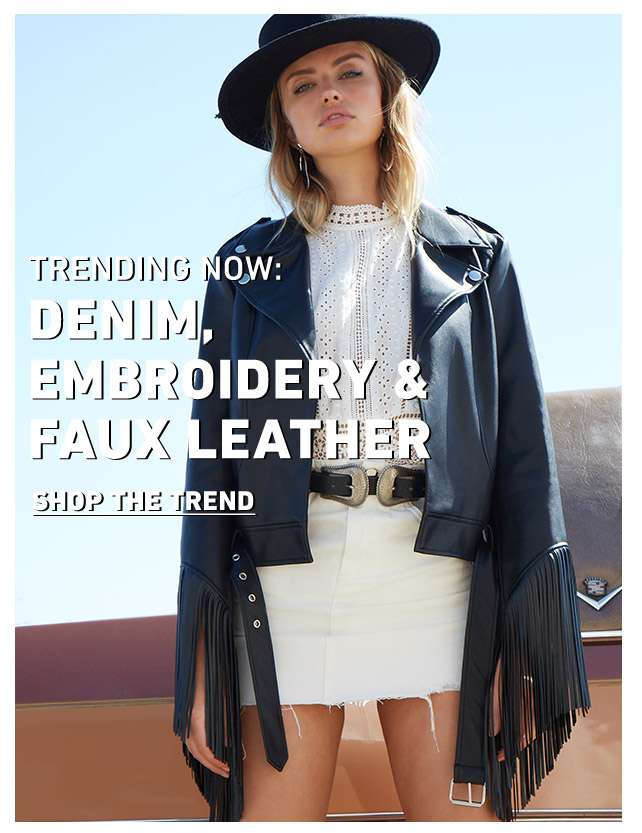 Trending now: Denim, Embroidery, & Faux Leather