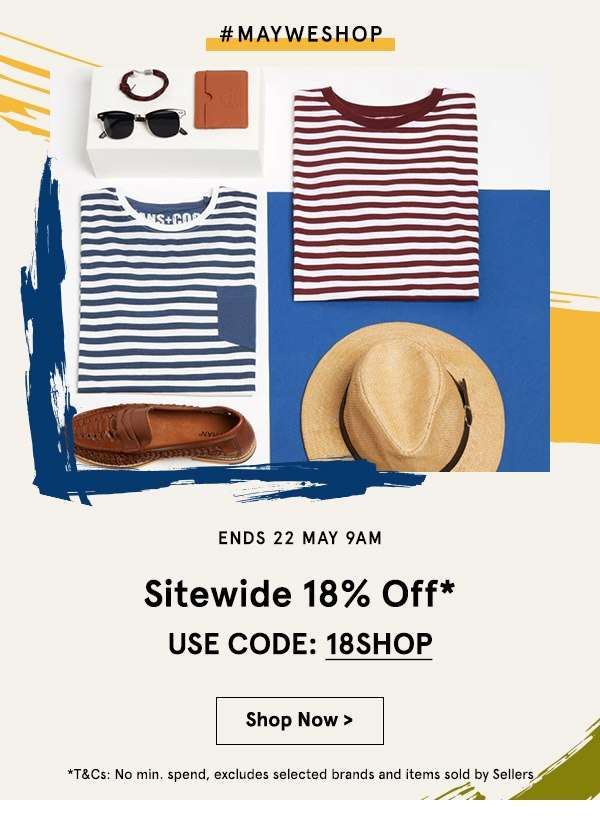 Sitewide 18% off no min spend use code 18SHOP. Shop now