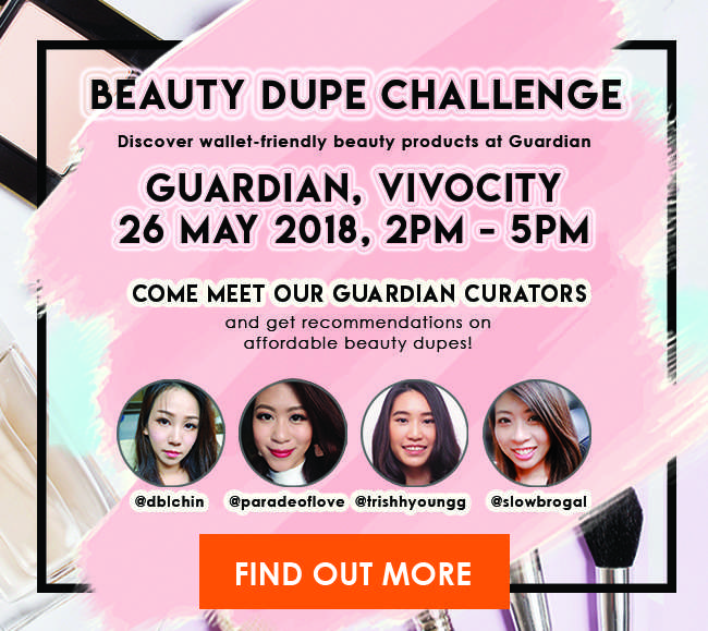 Join our Beauty Dupe Challenge at Guardian, Vivocity on 26 May 2018 from 2-5pm!