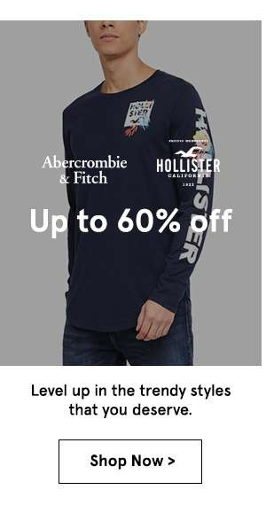 A&F & Hollister up to 60% off. Shop Now.