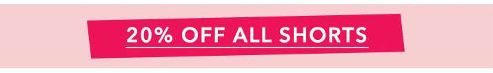 20% Off All Shorts - Shop Shorts