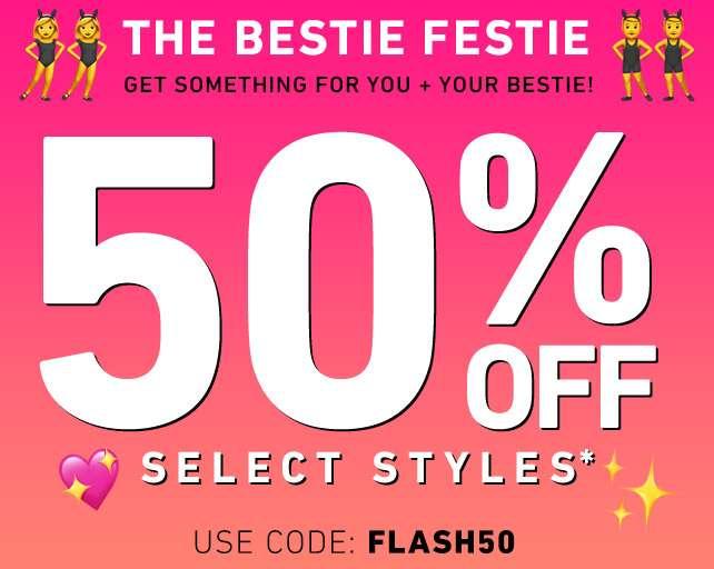The Bestie Festie - 50% Off Select Styles - Use code: FLASH50
