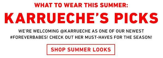 What to Wear: Summer Looks - Karrueche's Picks - Shop Summer Looks