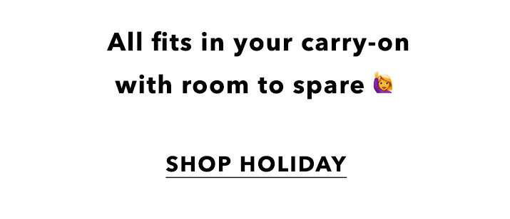 All Fits In Your Carry-On With Room To Spare - Shop Holiday