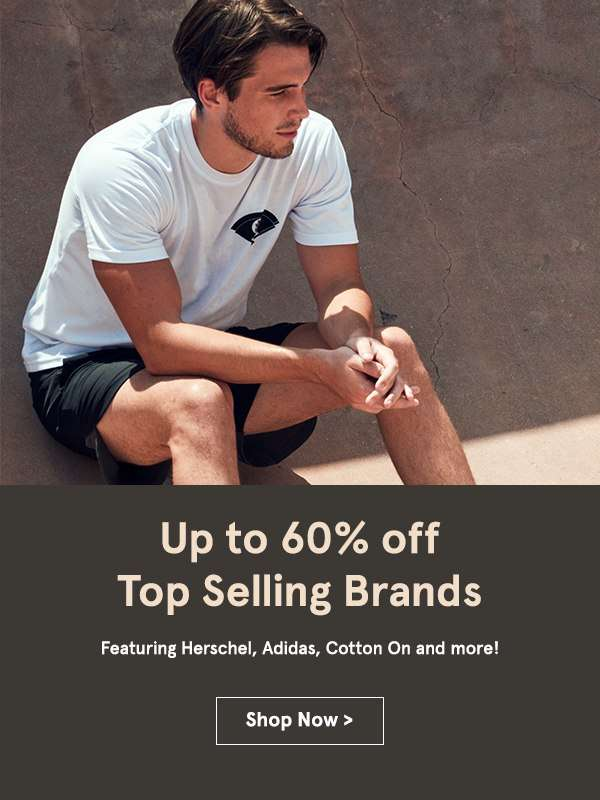 Up to 60% off Top Selling Brands. Shop Now