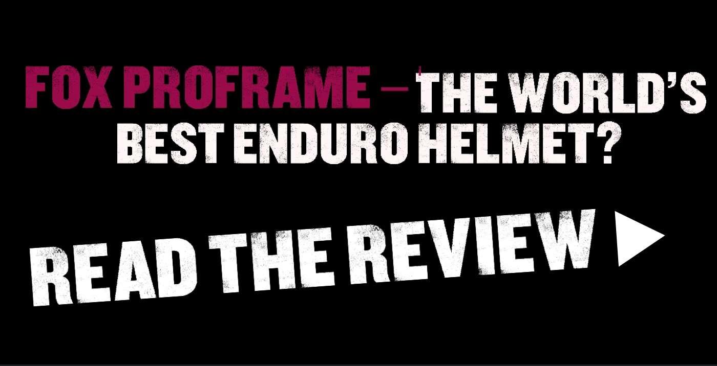 Fox Proframe – the world's best enduro helmet?