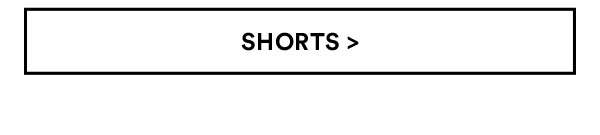 Shorts | Shop Now