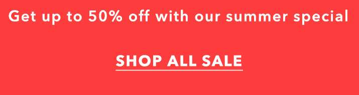 Sale Up To 50% Off - Shop All Sale