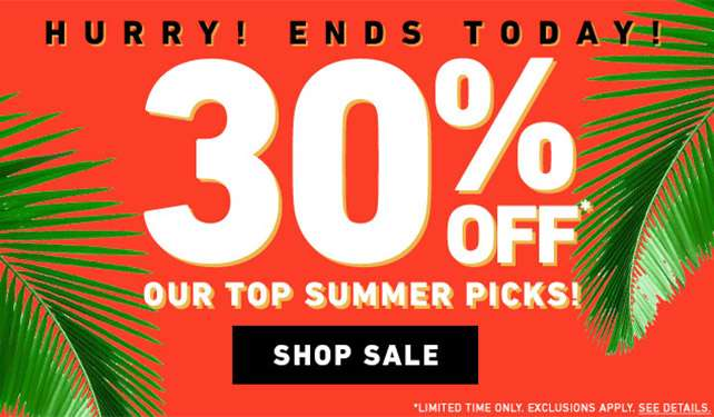 Hurry! Ends Today! 30% Off or top summer picks! - Shop Sale